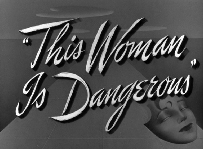 1952. 'This Woman Is Dangerous' title shot.