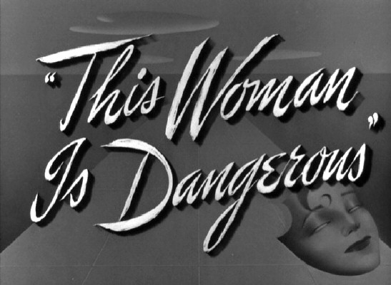 Title shot from 'This Woman Is Dangerous.'